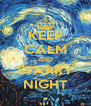 KEEP CALM AND STARRY NIGHT - Personalised Poster A4 size