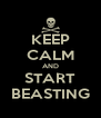 KEEP CALM AND START BEASTING - Personalised Poster A4 size