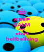 KEEP CALM AND start belibeliving - Personalised Poster A4 size