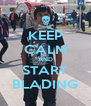 KEEP CALM AND START BLADING - Personalised Poster A4 size