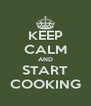 KEEP CALM AND START COOKING - Personalised Poster A4 size