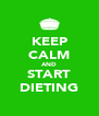 KEEP CALM AND START DIETING - Personalised Poster A4 size