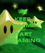 KEEP CALM AND START DREAMING - Personalised Poster A4 size