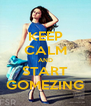 KEEP CALM AND START GOMEZING - Personalised Poster A4 size