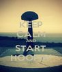 KEEP CALM AND START HOOPIN' - Personalised Poster A4 size