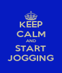 KEEP CALM AND START JOGGING - Personalised Poster A4 size