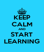 KEEP CALM AND START LEARNING - Personalised Poster A4 size