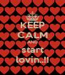 KEEP CALM AND start lovin..!! - Personalised Poster A4 size