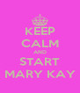 KEEP CALM AND START MARY KAY - Personalised Poster A4 size