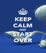 KEEP CALM AND START OVER - Personalised Poster A4 size