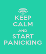 KEEP CALM AND START PANICKING - Personalised Poster A4 size