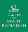 KEEP CALM AND START RAMADAN - Personalised Poster A4 size