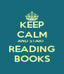 KEEP CALM AND START  READING BOOKS - Personalised Poster A4 size