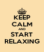 KEEP CALM AND START RELAXING - Personalised Poster A4 size