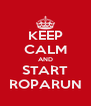 KEEP CALM AND START ROPARUN - Personalised Poster A4 size