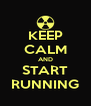 KEEP CALM AND START RUNNING - Personalised Poster A4 size