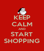 KEEP CALM AND START SHOPPING - Personalised Poster A4 size