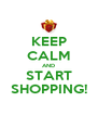 KEEP CALM AND START SHOPPING! - Personalised Poster A4 size
