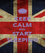 KEEP CALM AND START SLEEPING - Personalised Poster A4 size