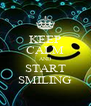 KEEP CALM AND START SMILING - Personalised Poster A4 size