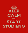 KEEP CALM AND START STUDIENG - Personalised Poster A4 size