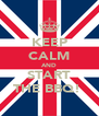 KEEP CALM AND START THE BBQ!  - Personalised Poster A4 size