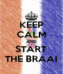 KEEP CALM AND START THE BRAAI - Personalised Poster A4 size