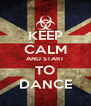 KEEP CALM AND START TO DANCE - Personalised Poster A4 size