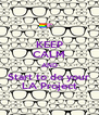 KEEP CALM AND Start to do your LA Project - Personalised Poster A4 size