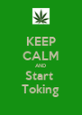 KEEP CALM AND Start  Toking - Personalised Poster A4 size