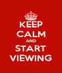 KEEP CALM AND START VIEWING - Personalised Poster A4 size