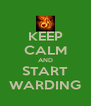 KEEP CALM AND START WARDING - Personalised Poster A4 size