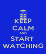 KEEP CALM AND START  WATCHING - Personalised Poster A4 size