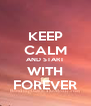 KEEP CALM AND START WITH FOREVER - Personalised Poster A4 size