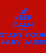 KEEP CALM AND START YOUR BABY JAS!!!! - Personalised Poster A4 size