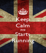 Keep Calm And Starts Running - Personalised Poster A4 size