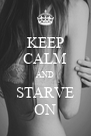 KEEP CALM AND STARVE ON - Personalised Poster A4 size