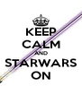 KEEP CALM AND STARWARS ON - Personalised Poster A4 size