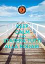 KEEP CALM AND STASERA TUTTI ALLA RODARI  - Personalised Poster A4 size