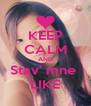 KEEP CALM AND Stav' mne  LIKE - Personalised Poster A4 size