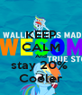 KEEP CALM And stay 20%  Cooler - Personalised Poster A4 size