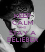 KEEP CALM AND STAY A BELIEBER - Personalised Poster A4 size