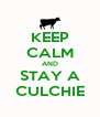 KEEP CALM AND STAY A CULCHIE - Personalised Poster A4 size