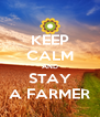 KEEP CALM AND STAY A FARMER - Personalised Poster A4 size