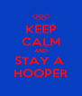 KEEP CALM AND STAY A  HOOPER - Personalised Poster A4 size