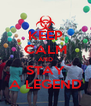 KEEP CALM AND STAY A LEGEND - Personalised Poster A4 size