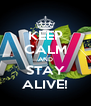 KEEP CALM AND STAY ALIVE! - Personalised Poster A4 size