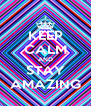 KEEP CALM AND STAY AMAZING - Personalised Poster A4 size