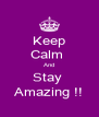 Keep Calm  And Stay  Amazing !! - Personalised Poster A4 size