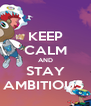 KEEP CALM AND STAY AMBITIOUS  - Personalised Poster A4 size